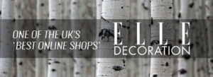 "Chalk & Moss featured in Elle Decoration (May 2018 issue, released April): ""One of the UK's best online shops"""